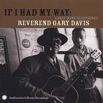 Rev. Gary Davis, If I Had My Way: Early Home Recordings