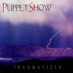 Puppet Show, Traumatized