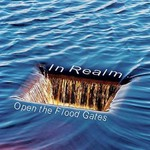 In Realm, Open the Flood Gates