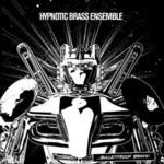 Hypnotic Brass Ensemble, Bulletproof Brass! mp3