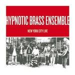 Hypnotic Brass Ensemble, New York City Live mp3