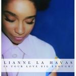Lianne La Havas, Is Your Love Big Enough?