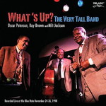 Oscar Peterson, Ray Brown & Milt Jackson, What's Up? The Very Tall Band