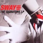 Sway, The Signature LP