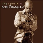 Kirk Franklin, The Rebirth of Kirk Franklin