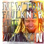 Newton Faulkner, Write It On Your Skin mp3