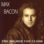 Max Bacon, The Higher You Climb