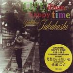 Yukihiro Takahashi, Lifetime, Happy Time