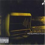 Grade 8, Resurrection