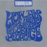 Terrorvision, How to Make Friends and Influence People