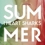 I heart sharks, Summer