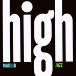 Madlib, Medicine Show No. 7: High Jazz