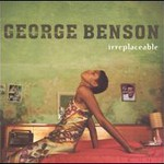 George Benson, Irreplaceable