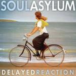 Soul Asylum, Delayed Reaction