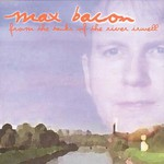 Max Bacon, From The Banks Of The River Irwell