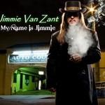 Jimmie Van Zant, My Name Is Jimmie