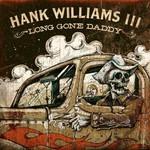 Hank Williams III, Long Gone Daddy