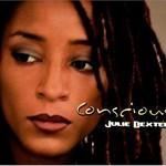 Julie Dexter, Conscious