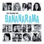 Bananarama, 30 Years of Bananarama