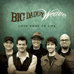 Big Daddy Weave, Love Come To life