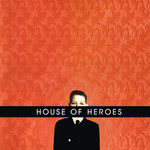 House of Heroes, What You Want Is Now