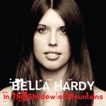 Bella Hardy, In The Shadow Of Mountains
