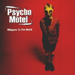 Psycho Motel, Welcome To The World