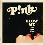 P!nk, Blow Me (One Last Kiss)