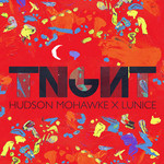 TNGHT, TNGHT (Hudson Mohawke x Lunice)