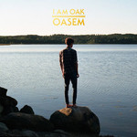 I am Oak, Oasem