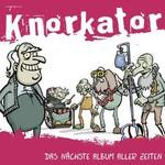 Knorkator, Das nachste Album aller Zeiten