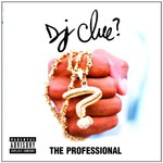 DJ Clue?, The Professional