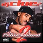DJ Clue?, The Professional 2