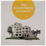 The Rocketboys, Build Anyway