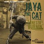 Jaya the Cat, Ernesto's Burnin'