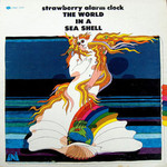 Strawberry Alarm Clock, The World In A Sea Shell