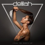 Delilah, From the Roots Up