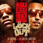 Waka Flocka and French Montana, Lock Out