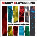 Marcy Playground, Lunch, Recess & Detention