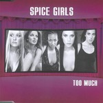 Spice Girls, Too Much