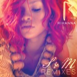 Rihanna, S&M (Remixes)
