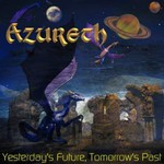 Azureth, Yesterday's Future, Tommorrow's Past