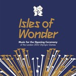 Various Artists, Isles Of Wonder: Music For The Opening Ceremony Of The London 2012 Olympic Games mp3