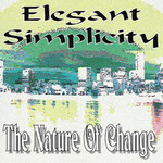 Elegant Simplicity, The Nature Of Change