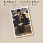 Bruce Johnston, Going Public