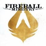 Fireball Ministry, Fireball Ministry