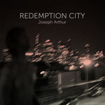 Joseph Arthur, Redemption City