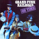 Grand Funk Railroad, On Time