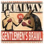 Broadway, Gentlemen's Brawl