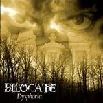 Bilocate, Dysphoria
